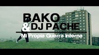 BAKO & DJ PACHE - MI GUERRA INTERNA - VIDEOCLIP OFFICIAL