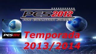PES 2012 Temporada 2013 / 2014 Para Android