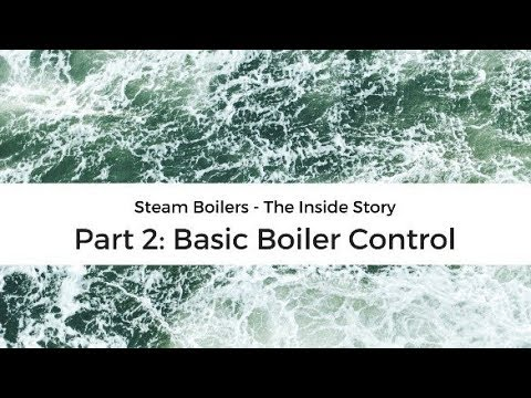 Steam boilers - The inside story: 2 Basic Boiler Control