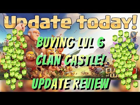 Clash of Clans :: Clan Wars Update Review! :: Buying lvl 6 (CC) Clan Castle! :: Gem Box Cleared!