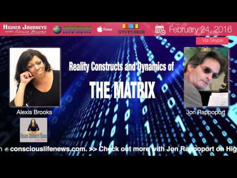 Jon Rappoport - Reality Constructs and Dynamics of the Matrix