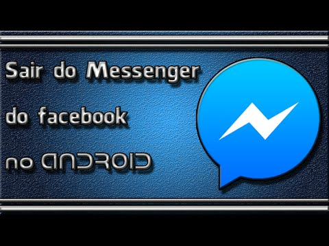 Como sair do Messenger do Facebook no Android