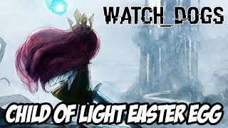 Watch Dogs Child Of Light Easter Egg