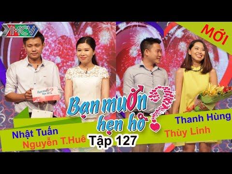 BẠN MUỐN HẸN HÒ - Tập 127 | Nhật Tuấn - Nguyễn T.Huê | Thùy Linh - Thanh Hùng | 27/12/2015