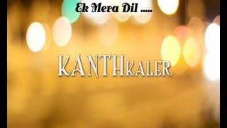 Kanth Kaler Ek Mera Dil Lyrics Full HD Brand New