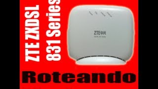 Roteando Modem ZTE Zxdsl 831 Series