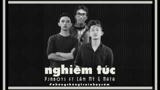 [OFFICIAL AUDIO] NGHIÊM TÚC - Pjnboys Ft. Lâm Mỳ & Hata