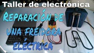 Como reparar una freidora eléctrica
