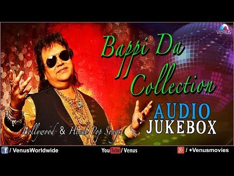 Bappi Da Collection - Bollywood & Hindi Pop Songs (Audio Jukebox)