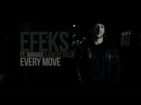 Efeks Ft. Manage & Emceekilla - Every Move (Official Hip Hop Music Video)