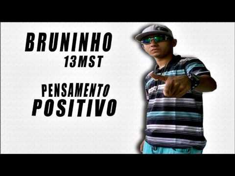 MC Bruninho 13MST - Pensamento Positivo (Elite Funk Produções)