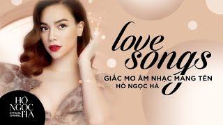 Love Songs - Giấc mơ âm nhạc mang tên Hồ Ngọc Hà
