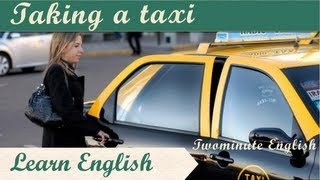 Telephoning for a taxi, Taking a taxi in English