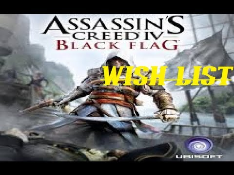 Assassins Creed IV Wish List