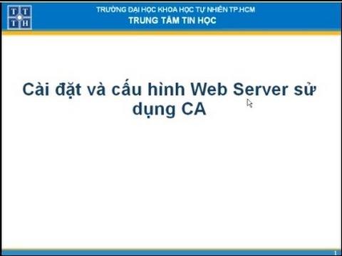 Cài đặt và cấu hình Web Server sử dụng CA