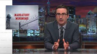 John Oliver: Mandatory Minimum Prison Sentences