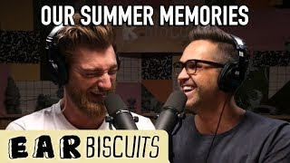 Our Summer Memories | Ear Biscuits Ep. 149