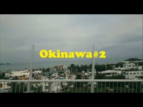 Travel in Okinawa #Day2