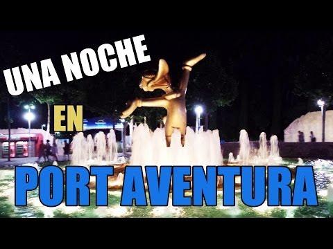 UNA NOCHE EN PORT AVENTURA + NUEVA MASCOTA CANAL