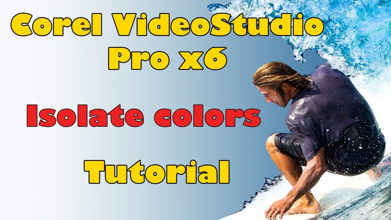 corel videostudio pro x6 isolate any color youtube. Black Bedroom Furniture Sets. Home Design Ideas
