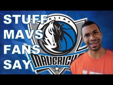Stuff Dallas Maverick Fans Say