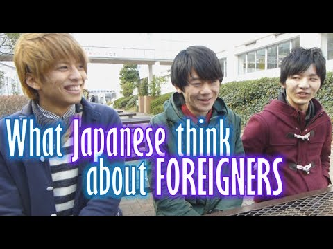 What Japanese think of foreigners (Their voices) 大学生インタビュー(外国人について)