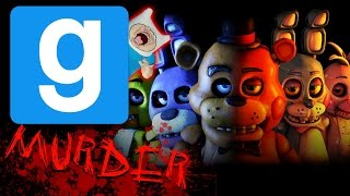 GMod Murder Funny Moments - FIVE NIGHTS AT MURDER?! (Garry