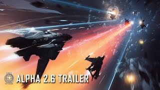 Star Citizen - Alpha 2.6 Gameplay Trailer