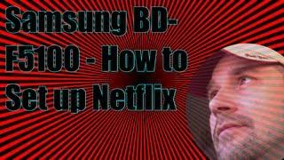 Samsung BD-F5100 How To Setup Netflix