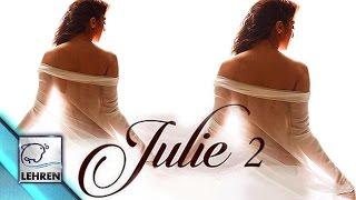 julie 2 movie, raai laxmi, bollywood movies