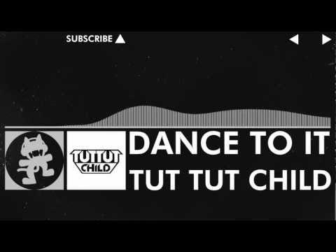 [EDM] - Tut Tut Child - Dance To It [Monstercat EP Release]