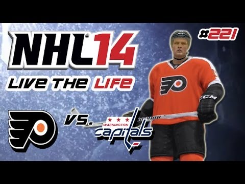 Let's Play NHL 14 Live the Life #221 - Philadelphia Flyers - Washington Capitals