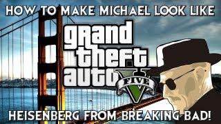 GTA V: How To Make Michael Look Like Heisenberg From