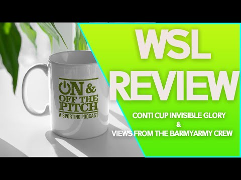 WSL REVIEW: CONTI CUP INVISIBLE GLORY