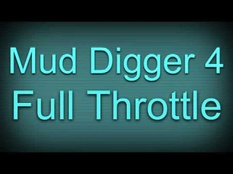 Full Throttle mud digger 4