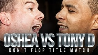 Oshea Vs Tony D [TITLE MATCH DONT FLOP]