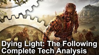 Dying Light: The Following Enhanced Edition - PS4/PC/Xbox One Tech Analysis