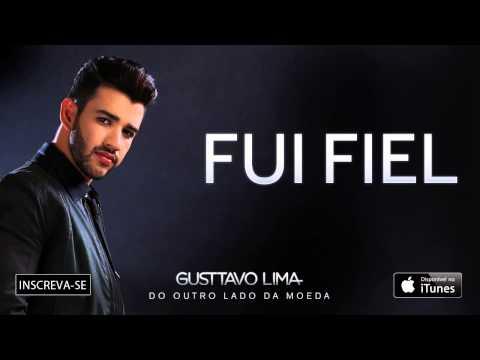 Gusttavo Lima - Fui fiel - (Áudio Oficial)