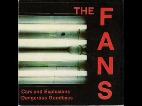 The Fans- Cars and explosions