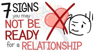 7 Signs You May Not Be Ready for a Relationship