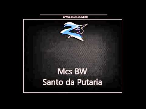 Mcs BW   Santo da Putaria, Acabou de Baixar Maria que Dá LANÇAMENTO 2014 DJ YURI