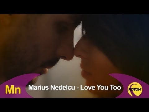 Marius Nedelcu - Love You Too (Official Video)