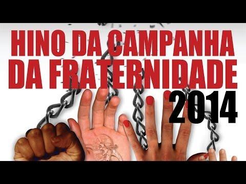 Hino da Campanha da Fraternidade 2014 - Fraternidade e tráfico humano
