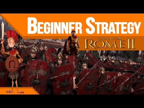 Rome Total War 2 II - Beginner Strategy Guide