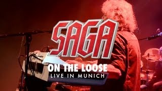 "SAGA - On The Loose (Live from ""Spin It Again - Live in Munich"" OUT September 27th 2013)"