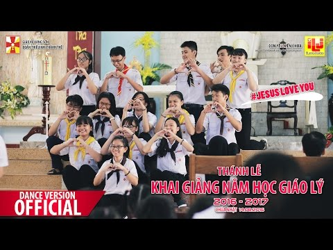 [DANCE VERSION] - JESUS LOVE YOU (Giêsu Yêu Em) / Lớp Bao Đồng - Hiệp Sĩ / [CN - 14.08.2016]