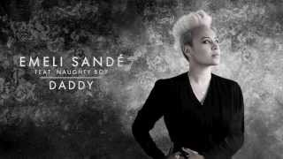 Emeli Sand? | Daddy (Ft. Naughty Boy) - Official Audio