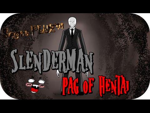 SLENDERMAN y las Paginas HENTAIS