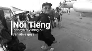 [OFFICIAL MV] NỔI TIẾNG - Pjnboys ft. VươngPK