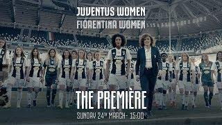 THE PREMIERE | Juventus Women vs Fiorentina at Allianz Stadium: Sunday 24th March